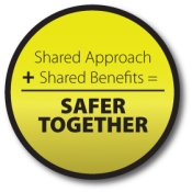 Shared Approach + Shared Benefits = Safer Together